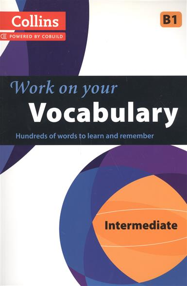 Work on Your Vocabulary: B1 Intermediate collins work on your vocabulary pre intermediate a2