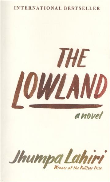 The Lowland. A novel