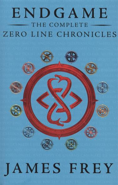 Frey J. Endgame The Complete. Zero Line Chronicles: Incite. Feed. Reap