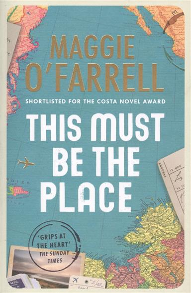 O'Farrell M. This Must Be the Place
