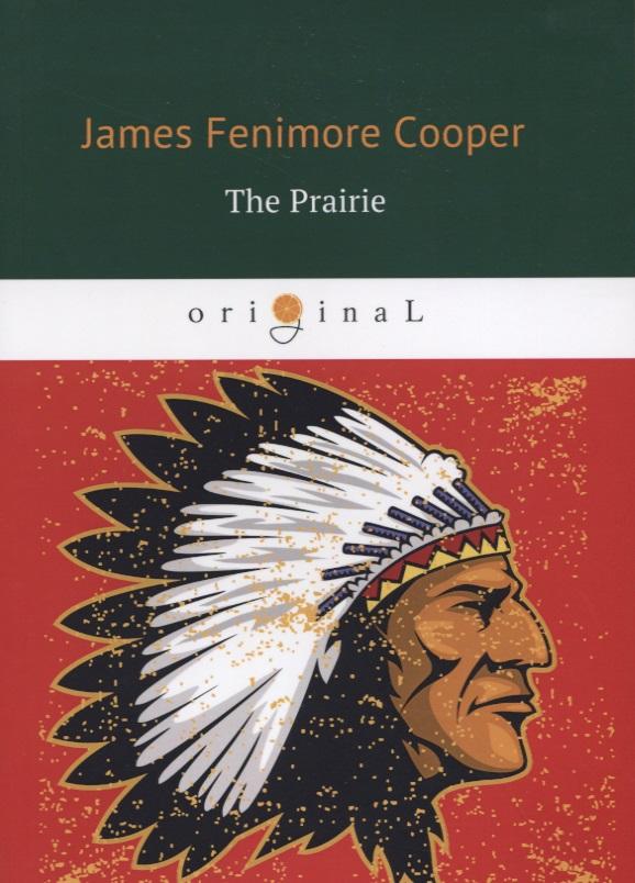 Cooper J. The Prairie the prairie