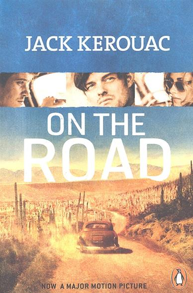 an analysis of the life journey in the novel on the road by jack kerouac