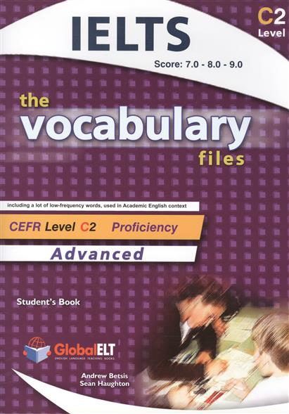 Betsis A., Haughton S. The Vocabulary Files. Advanced. Level C2. Student's Book betsis a haughton s illustrated english idioms book 2 student s book