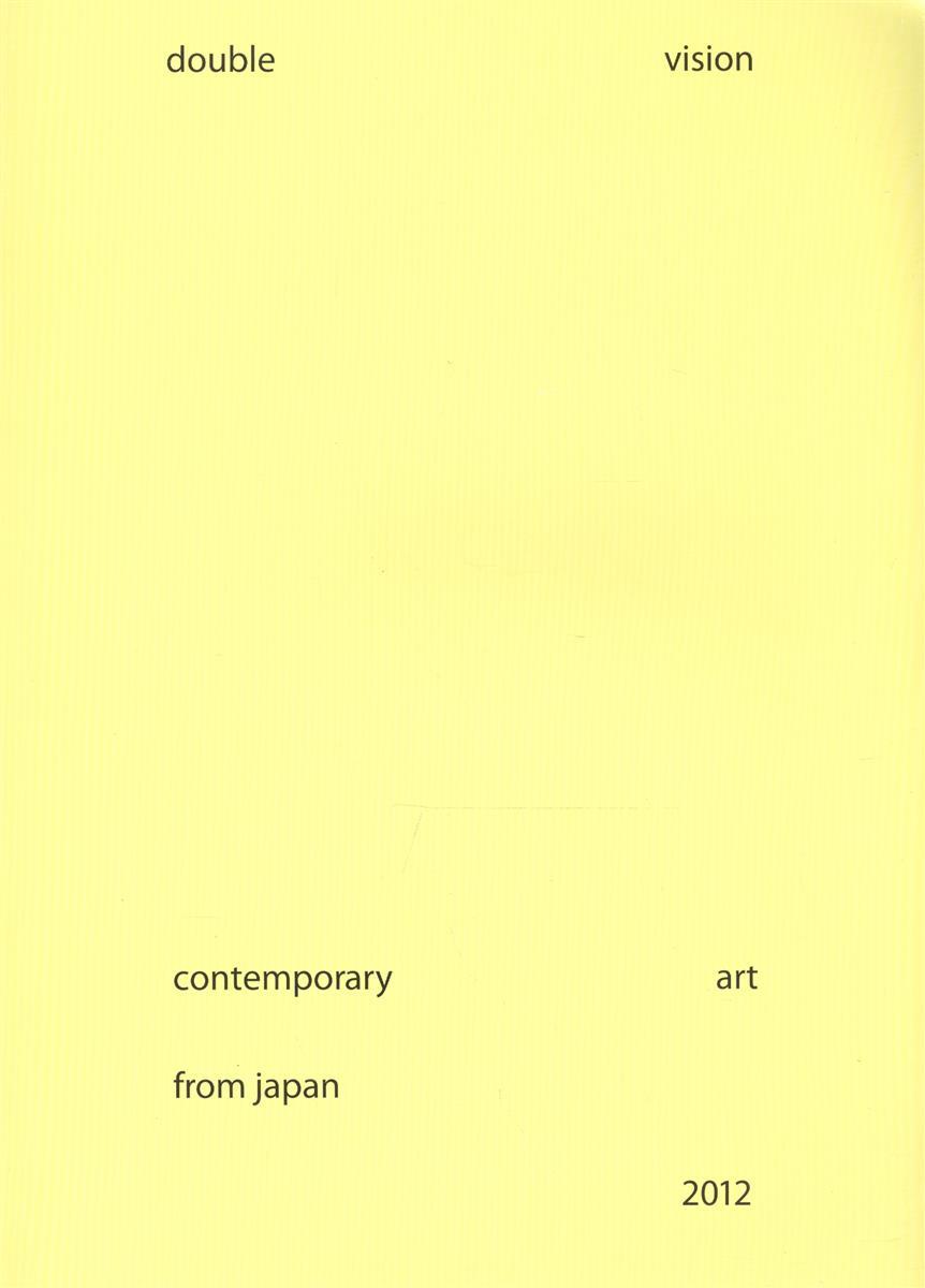 Podgorskaya N. (ред.) Double Vision: Contemporary Art from Japan. Catalogue. Каталог (книга на английском языке) каталог big