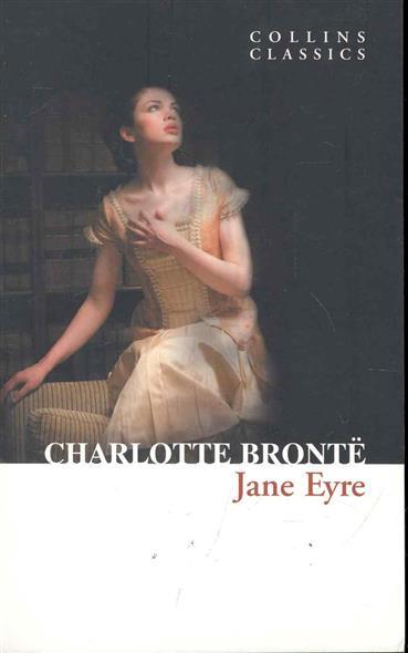 Bronte C. Jane Eyre bronte c jane eyre книга для чтения level 4