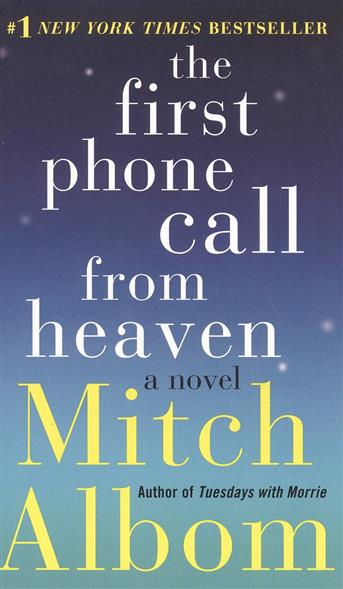 Albom M. The First Phone Call from Heaven: A Novel alcott l m under the lilacs a novel