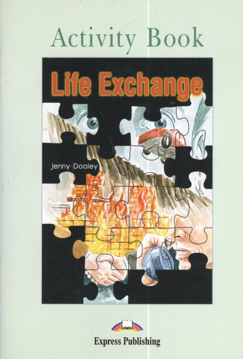 Dooley J. Life Exchange. Activity Book dooley j life exchange teacher s book isbn 1842169769