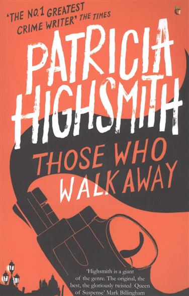 Highsmith P. Those Who Walk Away wife who ran away