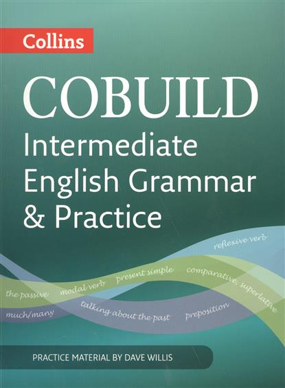 Willis D. COBUILD Intermediate English Grammar and Practice: B1-B2 rogers j market leader intermediate practice file and audio cd pack 3rd edition