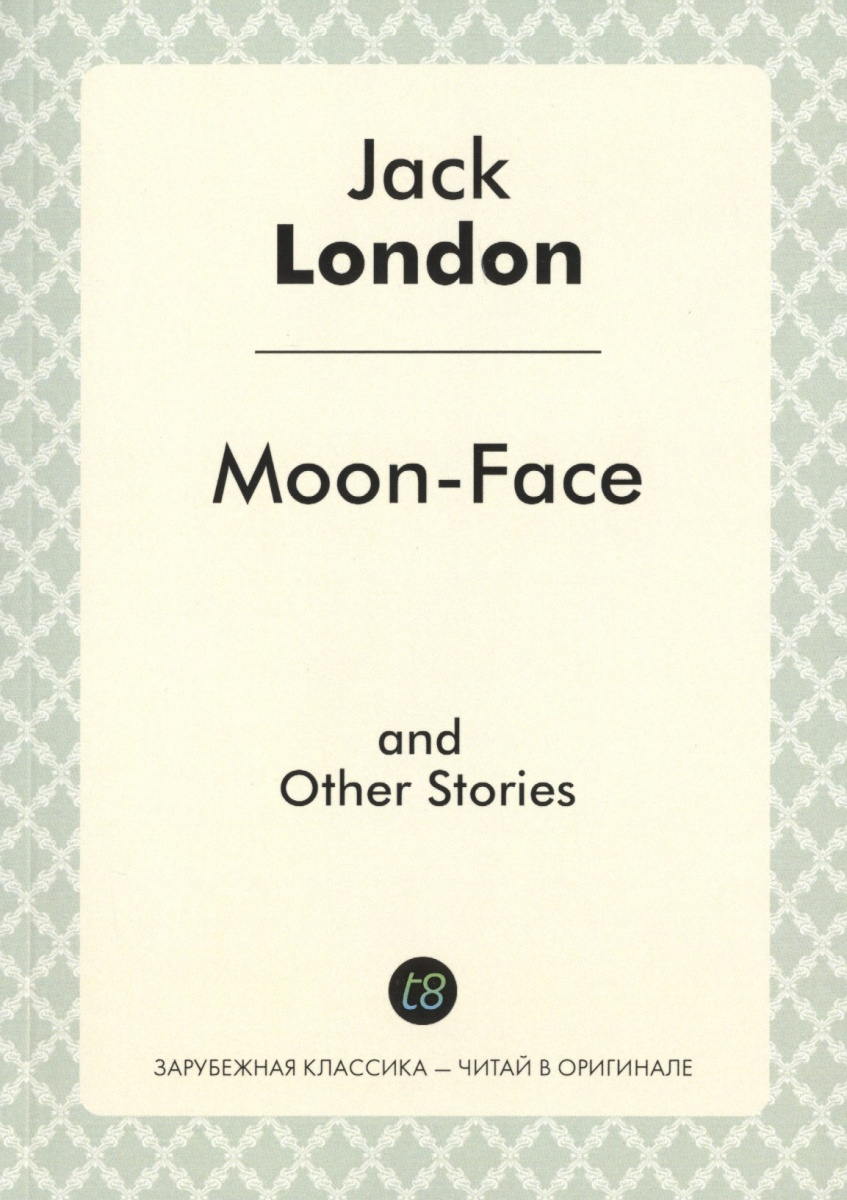 London J. Moon-Face and Other Stories other stories and other stories