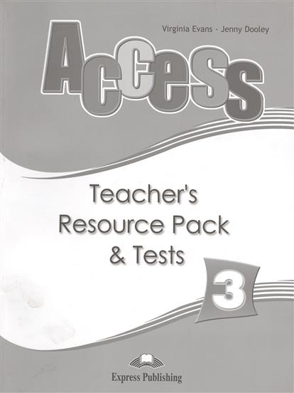Evans V., Dooley J. Access 3. Teacher's Resourse Pack & Tests dooley j evans v fce for schools practice tests 1 student s book