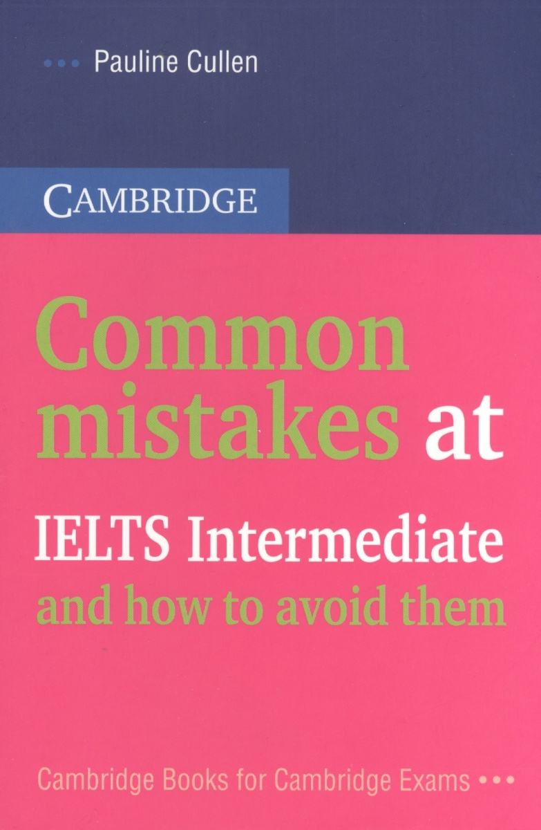 Cullen P. Common mistakes at IELTS Intermediate and how to avoid them ISBN: 9789851519312 debra powell common mistakes at cae and how to avoid them