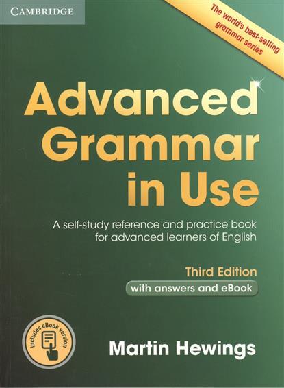 Hewings M. Advanced Grammar in Use. A self-study reference and practice book for advanced learners of English. Third edition with answers and eBook english grammar in use supplementary exercises with answers