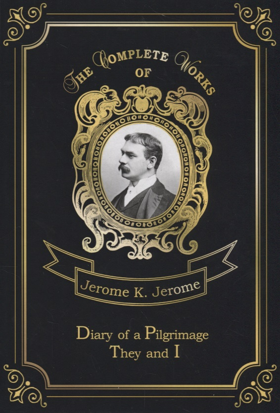 Jerome J. Diary of a Pilgrimage & They and I jaan bergmann j bergmann i laulud isbn 9789949546015