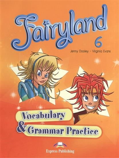 Dooley J., Evans V. Fairyland 6. Vocabulary & Grammar Practice dooley j evans v fairyland 2 my junior language portfolio языковой портфель