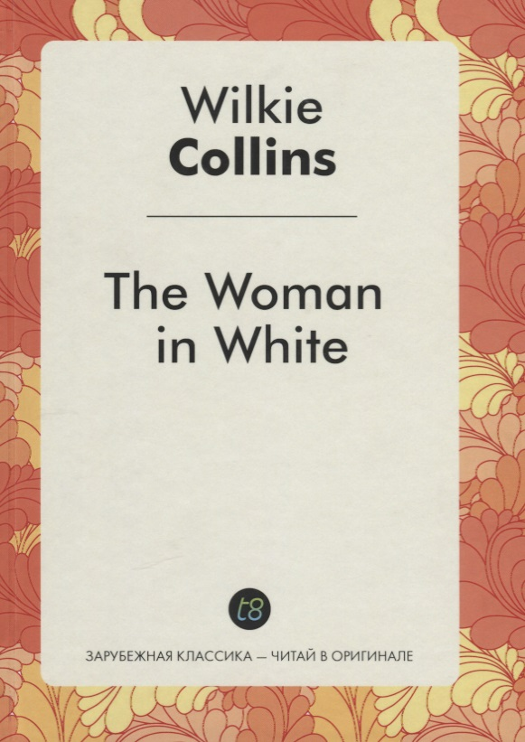Collins W. The Woman in White = Женщина в белом the woman in the photo