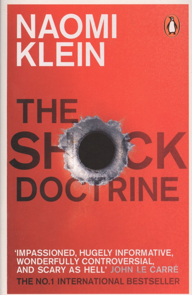 Klein N. The Shock Doctrine: The Rise of Disaster Capitalism the rise of nine