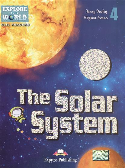 Dooley J., Evans V. The Solar System. Level 4. Книга для чтения dooley j evans v set sail 4 vocabulary