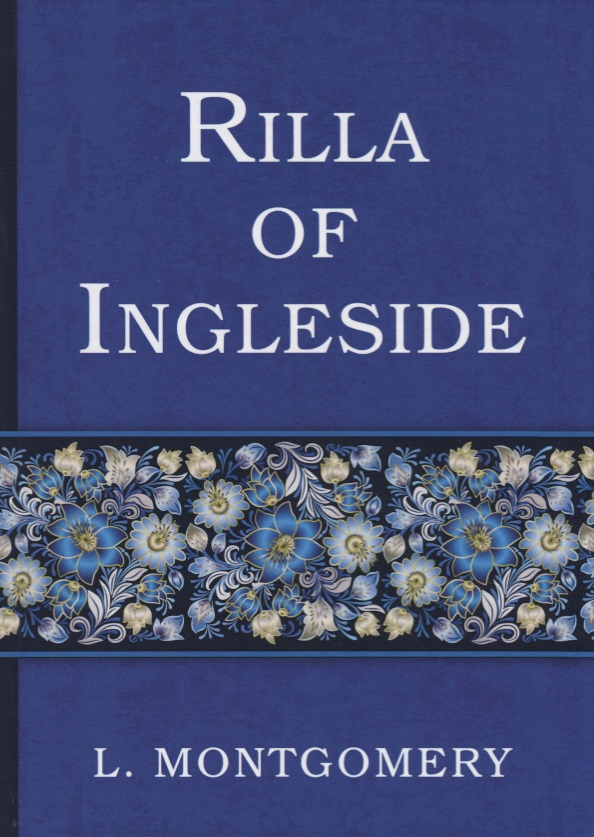 montgomery l anne of green gables & anne of avonlea Montgomery L. Rilla of Ingleside