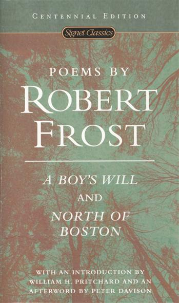 Frost R. Poems by Robert Frost: A Boy's Will and North of Boston велосипед centurion eve 80 27 2016