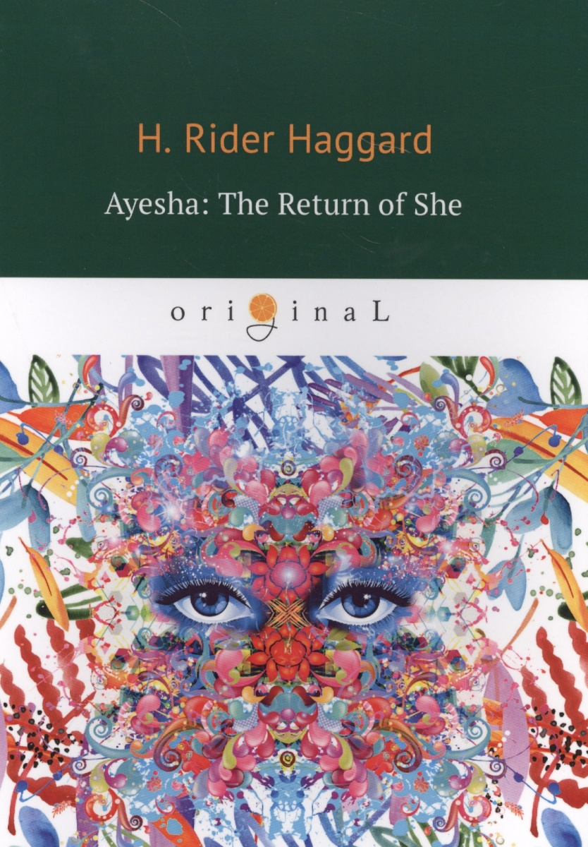 Haggard H. Ayesha: The Return of She haggard h the ivory child