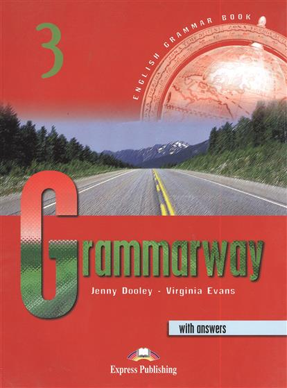 Dooley J., Evans V. Grammarway 3. With Answers. Pre-Intermediate. С ключами evans v dooley j upstream pre intermediate b1 my language portfolio