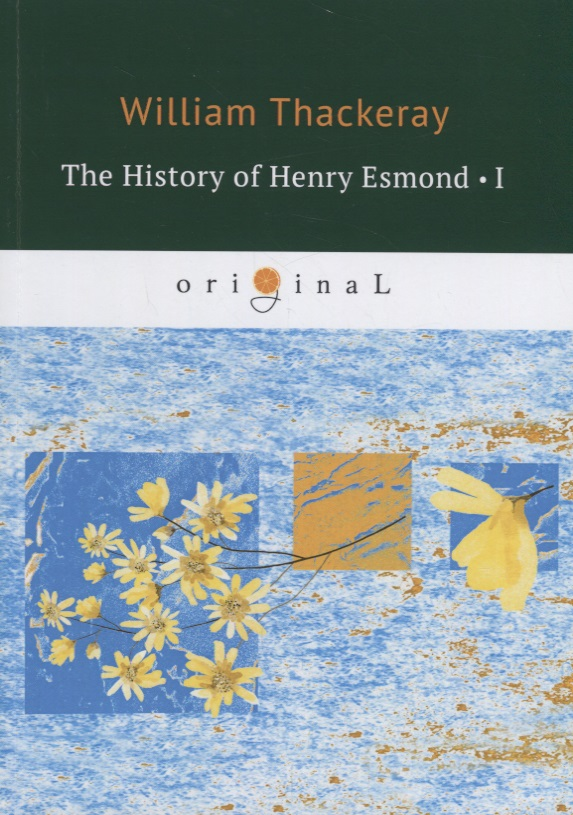 Thackeray W. The History of Henry Esmond 1 куртка для мальчиков luhta 434061472lv цвет красный р 134 100%полиэстер 670