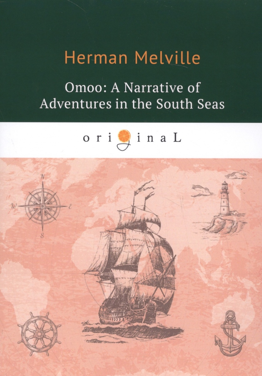 Melville H. Omoo: A Narrative of Adventures in the South seas