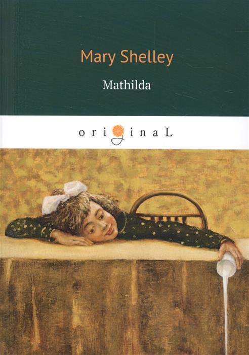 Shelley M. Mathilda shelley m the mortal immortal
