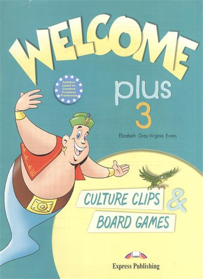 Evans V., Gray E. Welcome Plus 3. Culture Clips & Board Gamers gray e evans v welcome 2 pupil s book workbook