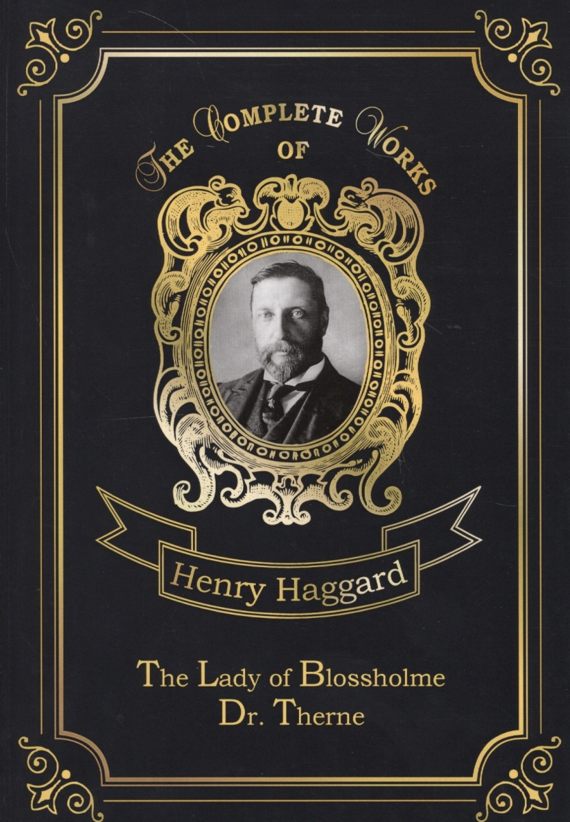 Haggard H. The Lady of Blossholme & Dr. Therne h rider haggard the virgin of the sun