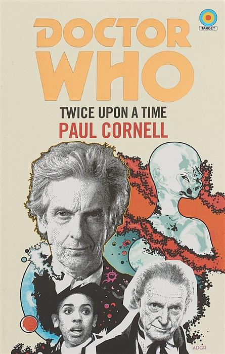 Cornell P. Doctor Who: Twice Upon a Time