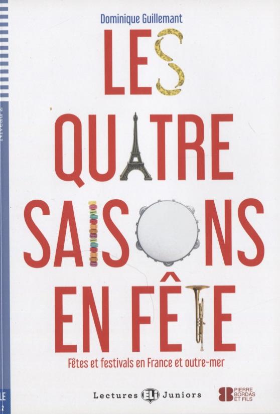 Guillemant D. Les quatre saisons en fete. Fetes et festivals en France et outre-mer (FLE A2) (+CD) (книга на французском языке) шапка fete fete fe009cwxrb73