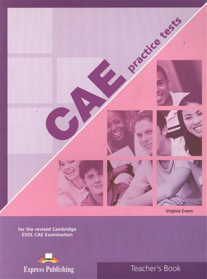 Evans V. CAE Practice Tests 1. Teacher`s Book. For the revised Cambridge ESOL CAE Examination milton j evans v a good turn of phrase teacher s book advanced idiom practice книга для учителя