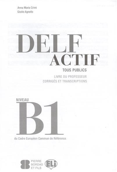 Crimi A., Agnello G. Delf Actif. Tous Publics. Livre Du Professeur. Corriges Et Transcriptions. Niveau B1