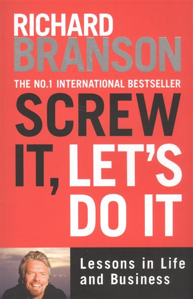 Branson R. Screw It, Let's Do It: Lessons in Life and Business they do it with mirrors