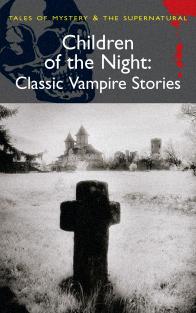 Davies D. Children of the Night Classic Vampire Stories