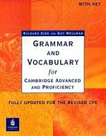 Side R. Grammar and Vocabulary for Cambridge Advanced and Proficiency w/key my grammar lab advanced level with key