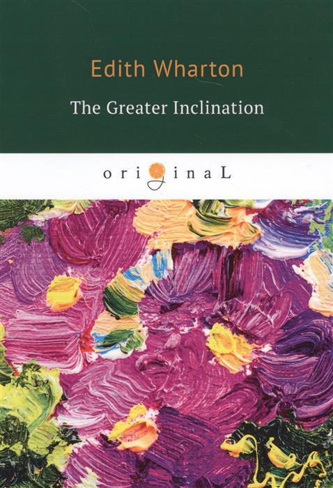 Wharton E. The Greater Inclination wharton e the reef
