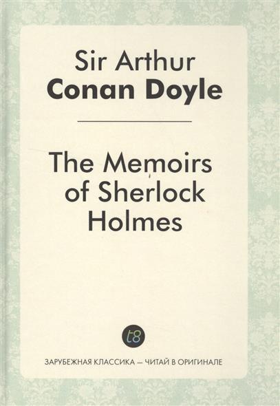 The Memoirs of Sherlock Holmes. Детектив на английском языке