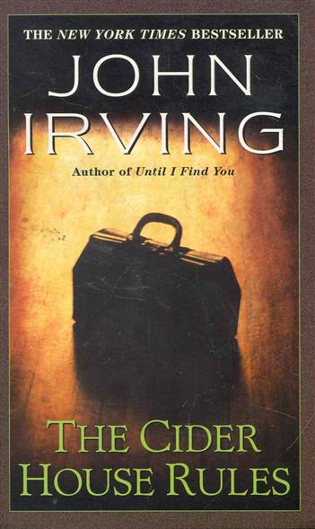 Irving J. The Cider House Rules irving j the world according to garp