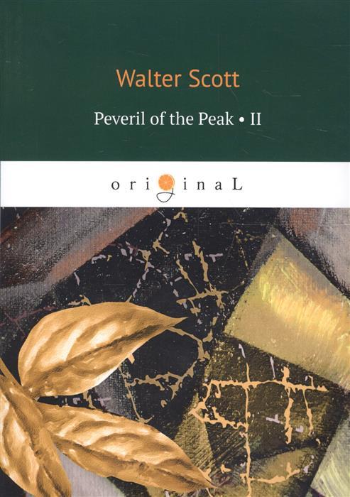 Scott W. Peveril of the Peak. Part 2 цена и фото