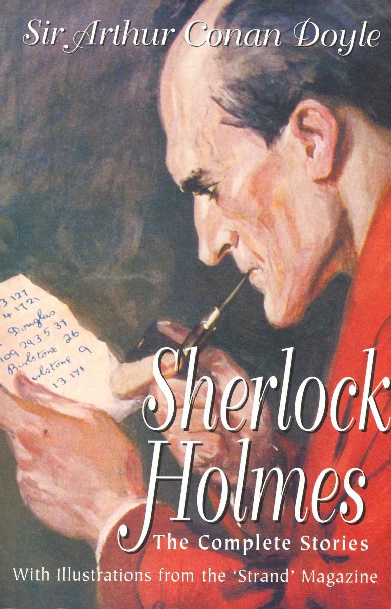 Doyle A. Sherlock Holmes The Complete Stories the complete stories of sherlock holmes