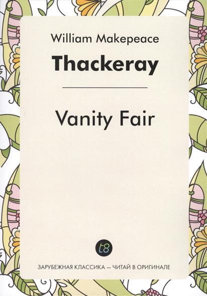 Thackeray W. Vanity Fair thackeray w vanity fair