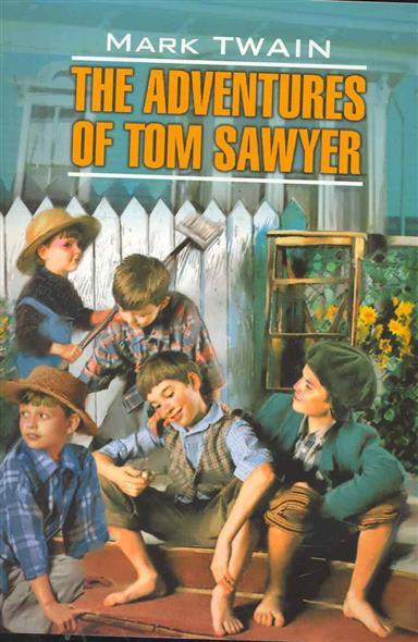 Твен М. The Adventures Of Tom Sawyer / Приключения Тома Сойера mark twain the adventures of tom sawyer приключения тома сойера