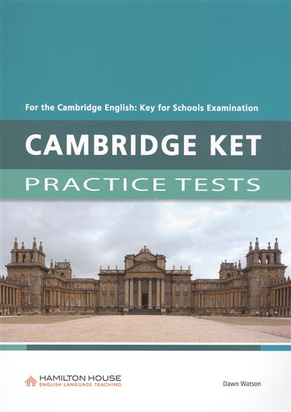 Watson D. Cambridge ket Practice tests. Student's Book cambridge ket for schools practice tests student book