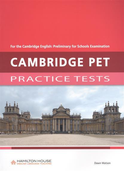 Watson D. Cambridge pet Practice tests. Student's Book ISBN: 9789963261970 watson d cambridge ket practice tests student s book