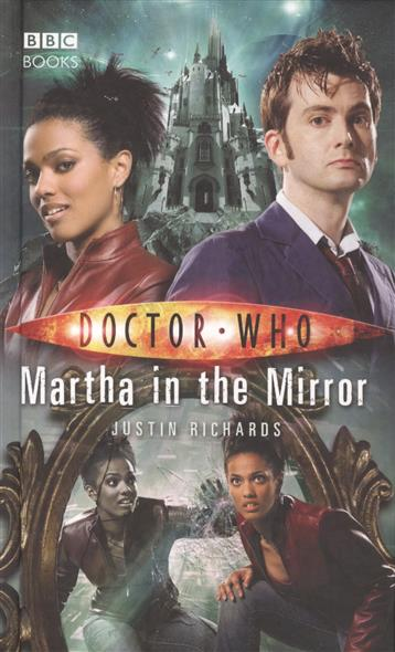 Richards J. Doctor Who: Martha in the Mirror jack c richards