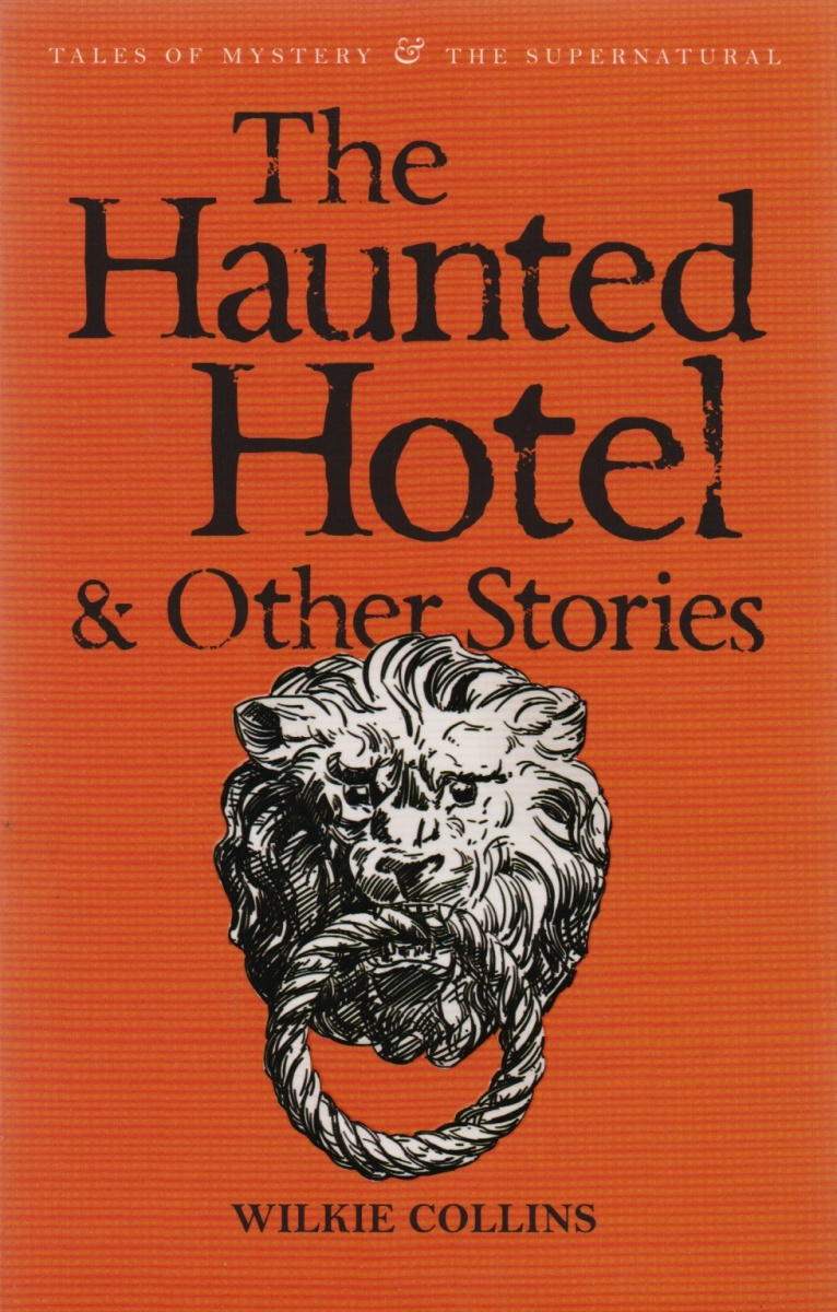Collins W. The Haunted Hotel & Other Stories collins picture atlas