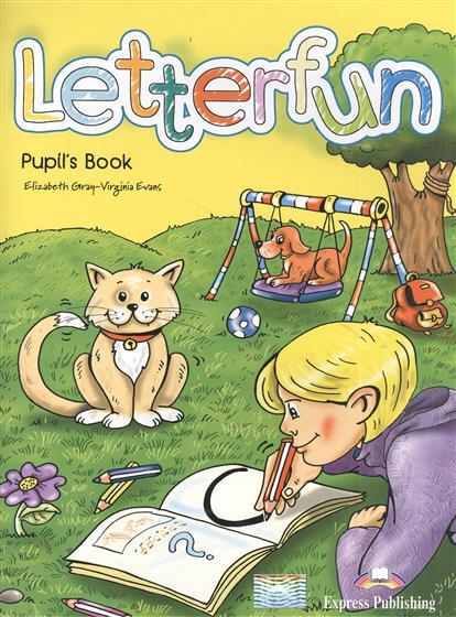 Gray E., Evans V. Letterfun. Pupil's Book. Учебник gray e evans v letterfun picture flashcards